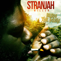 Stranjah Miller - Burn the Kush
