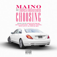 Maino - Choosin' (Explicit)