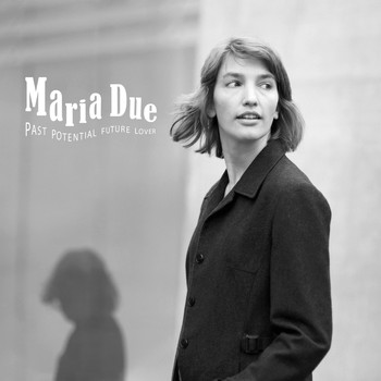 Maria Due - Past Potential Future Lover