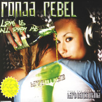Ronja Rebel - Love Is All over Me