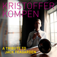 Kristoffer Kompen - A Tribute to Jack Teagarden