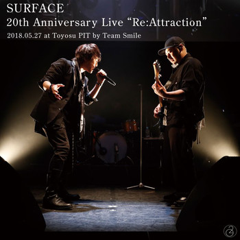 Surface - Surface 20th Anniversary Live Re: Attraction