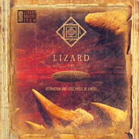 Lizard - Destruction and Little Pieces of Cheese