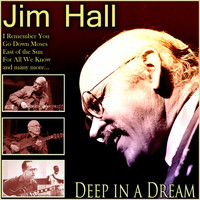 Jim Hall - Deep in a Dream