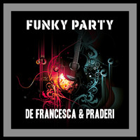 De Francesca & Praderi - Funky Party