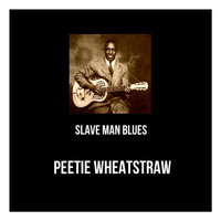 Peetie Wheatstraw - Slave Man Blues