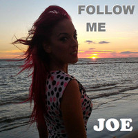 Joe - FOLLOW ME