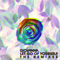 Giovanna - Let Go Of Yourself (The Remixes [Explicit])