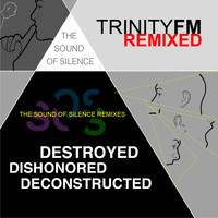 Trinity FM - The Sound Of Silence (Destroyed Dishonored Deconstructed)
