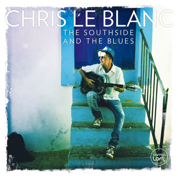 Chris Le Blanc - The Southside and the Blues