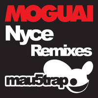 Moguai - Nyce (Remixes)