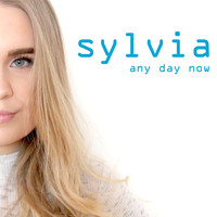 Sylvia - Any Day Now