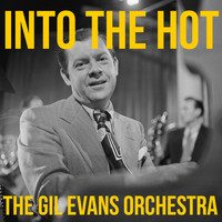 Gil Evans - Into The Hot