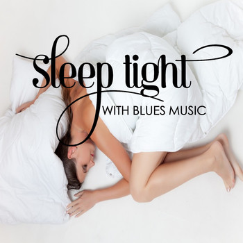 Various Artists - Sleep Tight With Blues Music
