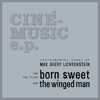 Max Avery Lichtenstein / - Born Sweet / The Winged Man (Original Motion Picture Soundtracks)