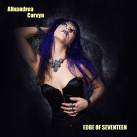 Alixandrea Corvyn - Edge of Seventeen