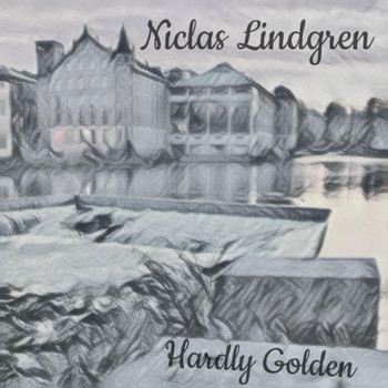 Niclas Lindgren - Hardly Golden