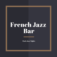 French Jazz Bar - Paris Jazz Nights