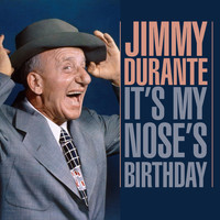 Jimmy Durante - It's My Nose's Birthday