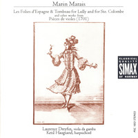 Marin Marais - Les Foiles D'espagne & Tombeau for Lully and for Ste. Colombe