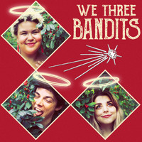 Bandits on the Run - We Three Bandits
