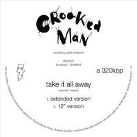 Crooked Man - Take It All Away (Versions)