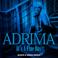 Adrima - It´s a Fine Day (Mann & Meer Remix)