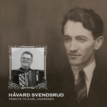 Various Artists - Håvard Svendsrud: Tribute to Karl Andersen.