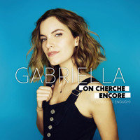 Gabriella - On cherche encore (Never Get Enough)