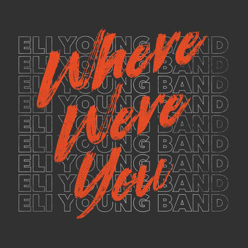 Eli Young Band - Where Were You