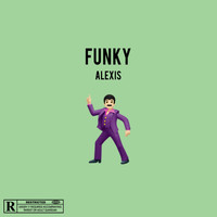 Alexis - Funky (Explicit)