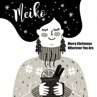 Meiko - Merry Christmas Wherever You Are (Acoustic)