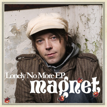 Magnet - Lonely No More EP