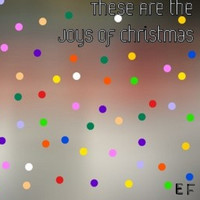 ef - These Are the Joys of Christmas