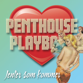 Penthouse Playboys - Jenter som kommer