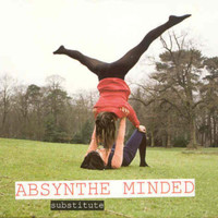 Absynthe Minded - Substitute Single