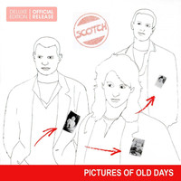 Scotch - Pictures Old Days (Deluxe Edition)