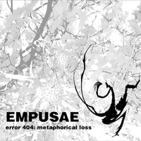 Empusae - Error 404: Metaphorical Loss