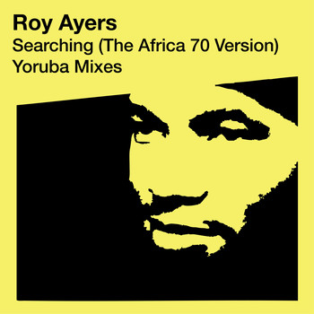 Roy Ayers - Searching (The Africa 70 Version) - Yoruba Remixes