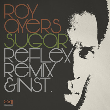 Roy Ayers - Sugar – The Reflex Revision & Instrumental