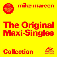 Mike Mareen - The Original Maxi-Singles Collection