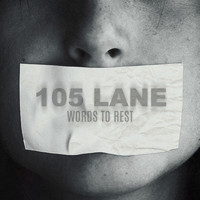 105 Lane - Words to Rest