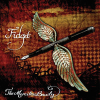 Fidget - The Merciless Beauty