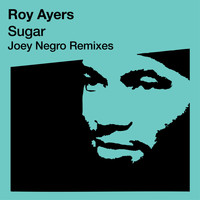 Roy Ayers - Sugar (Joey Negro Re-Mixes)