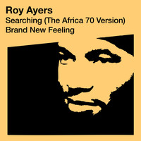 Roy Ayers - Searching (The Africa 70 Version) / Brand New Feeling
