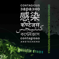 Genetic druGs - Contagious Remixes & South Indian Paraphernalia