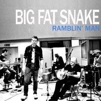 Big Fat Snake - Ramblin' Man
