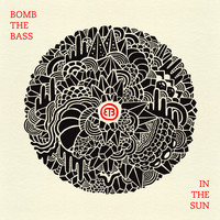 Bomb The Bass - In the Sun