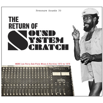 Lee Perry, The Upsetters / - The Return of Sound System Scratch