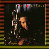Roy Hargrove - Diamond In The Rough